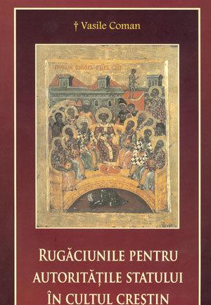 Recenzie - Vasile Coman - Episcopul Oradiei Rugaciunile pentru autoritatile Statului in Cultul Crestin