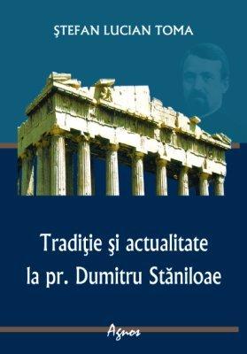 Recenzie: Stefan – Lucian Toma, Traditia patristica in Opera Parintelui Dumitru Staniloae si lumea contemporana