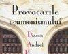 Provocarile ecumenismului - Andrei Kuraev - Recenzie