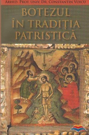 Botezul in Traditia patristica - Arhid. Prof. Univ. Dr. Constantin Voicu - Recenzie